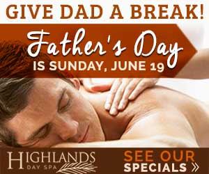 Highlands Spa Fathers Day special!