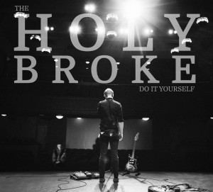"""""""Do It Yourself"""" by the Holy Broke."""
