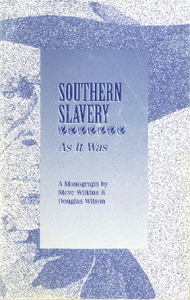 """""""Slavery As It Was"""" booklet, by Douglas Wilson and co-author Steven Wilkins."""
