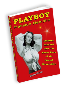 """Playboy Mansion Memoirs"" by Suzen Fiskin."